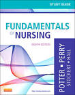 Study Guide for Fundamentals of Nursing by Patricia Stockert, Patricia A. Potter, Geralyn Ochs, Anne Griffin Perry, Amy Hall (Paperback, 2012)
