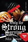 Only the Strong Survive by Larry Platt (Paperback, 2004)