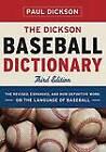 The Dickson Baseball Dictionary by Paul Dickson (Hardback, 2009)