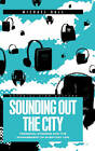 Sounding Out the City: Personal Stereos and the Management of Everyday Life by Michael Bull (Hardback, 2000)