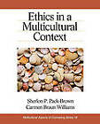 Ethics in a Multicultural Context by Carmen Braun Williams, Sherlon P. Pack-Brown (Hardback, 2003)