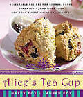 Alice's Tea Cup: Delectable Recipes for Scones, Cakes, Sandwiches, and More from New York's Most Whimsical Tea Spot by Haley Fox, Lauren Fox (Hardback, 2010)