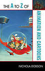 The A to Z of Animation and Cartoons by Nichola Dobson (Paperback, 2010)