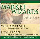 Market Wizards: Interviews with William O'Neil, the Art of Stock Selection and David Ryan, Stock Investment as a Treasure Hunt by Jack D. Schwager (CD-Audio, 2006)