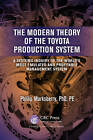 The Modern Theory of the Toyota Production System: A Systems Inquiry of the World's Most Emulated and Profitable Management System by Phillip Marksberry (Hardback, 2012)