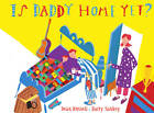 Is Daddy Home Yet? by Dean Russell (Paperback, 2013)