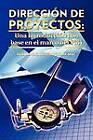 Direcci N de Proyectos: Una Introducci N Con Base En El Marco del PMI by Fernando Hurtado Pmp Msc (Paperback / softback, 2011)