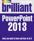 Brilliant PowerPoint 2013 by Steve Johnson (Paperback, 2013)