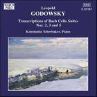 Johann Sebastian Bach - Leopold Godowsky: Transcriptions of Bach Cello Suites Nos. 2, 3, 5 (2006)