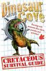 Dinosaur Cove: A Cretaceous Survival Guide by Rex Stone (Paperback, 2013)