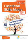Functional Skills Maths in Context Construction Workbook Entry 3 - Level 2 by Debbie Holder, Veronica Thomas (Paperback, 2013)
