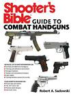Shooter's Guide to Combat Handguns by Robert A. Sadowski (Paperback, 2012)