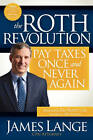 The Roth Revolution by James Lange (Paperback, 2010)