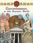 Government in the Ancient World by Hazel Richardson Richardson (Paperback, 2011)