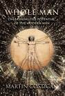 Whole Man: Unleashing the Potential of the Modern Man by Martin Costigan (Hardback, 2012)