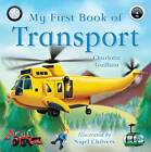 My First Book of Transport by Charlotte Guillain (Hardback, 2012)