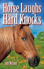 Horse Laughs and Hard Knocks by Jim Nelson (Paperback, 2000)