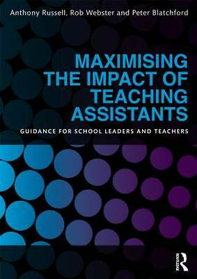 Maximising the Impact of Teaching Assistants: Guidance for school leaders and