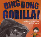 Ding Dong Gorilla by Michelle Robinson (Hardback, 2013)