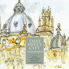 That Sweet City: Visions of Oxford by John Elinger (Paperback, 2013)