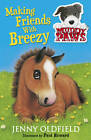 Making Friends with Breezy: 2 by Jenny Oldfield (Paperback, 2013)