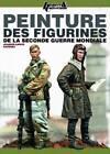 Le Guide De Peinture Des Figurines De La Seconde Guerre Mondiale: A Guide for Painting Second World War Figurines by Joaquin Garcia-Gazquez (Paperback, 2013)