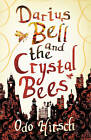 Darius Bell and the Crystal Bees by Odo Hirsch (Paperback, 2011)