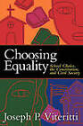 Choosing Equality: School Choice, the Constitution, and Civil Society by Professor Joseph P. Viteritti (Paperback, 2001)
