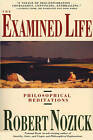 The Examined Life: Philosophical Meditations by Robert Nozick (Paperback, 1990)
