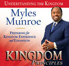 Kingdom Principles: Preparing for Kingdom Experience and Expansion by Dr Myles Munroe (CD-Audio)