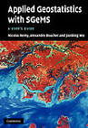 Applied Geostatistics with SGeMs: A User's Guide by Nicolas Remy, Jianbing Wu, Alexandre Boucher (Paperback, 2011)