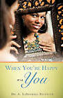 When You're Happy with You by Dr A Lasharnda Beckwith (Paperback / softback, 2011)