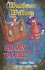 Watchman William: Balloon Trouble! by Diana Shaw (Paperback, 2012)