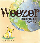 Weezer Changes the World by David M McPhail (Hardback, 2010)