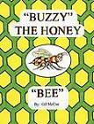 Buzzy  the Honey  Bee by Gil McCue (Paperback, 2009)