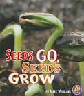 Seeds Go, Seeds Grow by Mark Wheatland (Paperback, 2011)