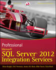 Professional Microsoft SQL Server 2012 Integration Services by Mike Davis, Jessica M. Moss, Erik Veerman, Chris Rock, Brian Knight (Paperback, 2012)