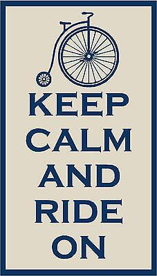 PRIMITIVE KEEP CALM AND RIDE ON BICYCLE REUSABLE STENCIL .007 MIL FREE SHIPPING