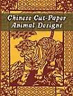 Chinese Cut-Paper Animal Designs by Dover Publications Inc (Paperback, 2006)