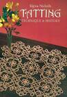Tatting: Technique and History by Elgiva Nicholls (Paperback, 1984)