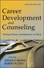 Career Development and Counseling: Putting Theory and Research to Work by John Wiley & Sons Inc (Hardback, 2013)