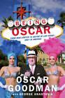 Being Oscar: From Mob Lawyer to Mayor of Las Vegas by Oscar Goodman (Hardback, 2013)
