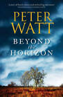 Beyond the Horizon: The Frontier Series 7 by Peter Watt (Paperback, 2013)