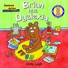 Brian had Dyslexia by Jenny Leigh (Paperback, 2013)