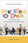 Make Room for Daddy: The Journey from Waiting Room to Birthing Room by Judith Walzer Leavitt (Paperback, 2010)