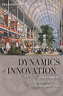 Dynamics of Innovation: The Expansion of Technology in Modern Times by Francois Caron (Hardback, 2013)