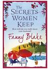 The Secrets Women Keep by Fanny Blake (Paperback, 2013)