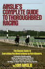 Ainslie's Complete Guide to Thoroughbred Racing by Tom Ainslie (Paperback, 1988)