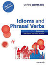 Oxford Word Skills: Advanced: Idioms & Phrasal Verbs Student Book with Key: Learn and practise English vocabulary by Oxford University Press (Paperback, 2011)