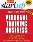 Start Your Own Personal Training Business: Your Step-By-Step Guide to Success by Entrepreneur Press, Cheryl Kimball, Ciree Linsenman (Paperback, 2012)